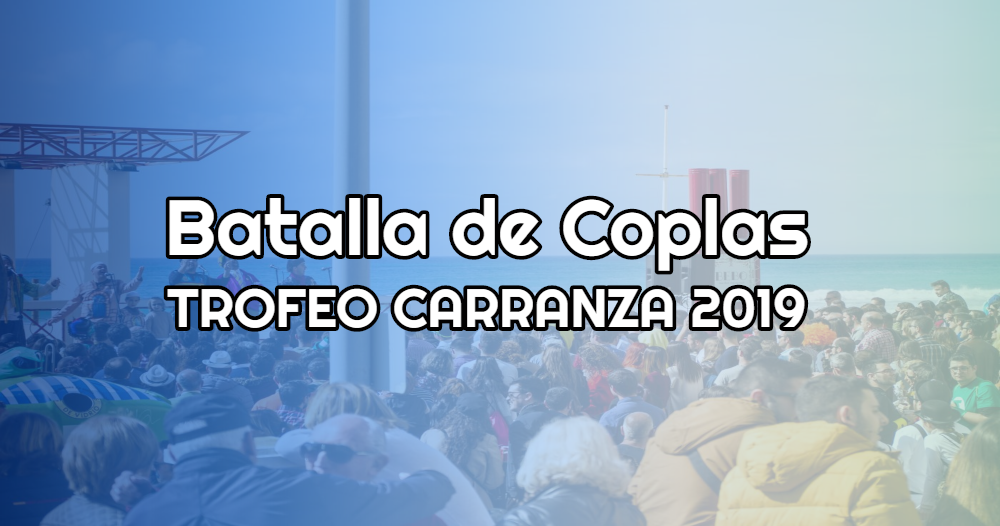 batalla de coplas trofeo carranza 2019